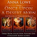 Once Upon a Desert Moon: Three Book Collection, Volume 1 Audiobook by Anna Lowe Narrated by Kelsey Osborne