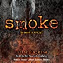 Smoke: Burned, Book 2 (       UNABRIDGED) by Ellen Hopkins Narrated by Candace Thaxton, January LaVoy