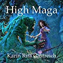 High Maga Audiobook by Karin Rita Gastreich Narrated by Darla Middlebrook