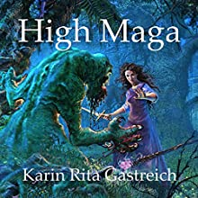 High Maga (       UNABRIDGED) by Karin Rita Gastreich Narrated by Darla Middlebrook