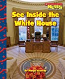 img - for See Inside the White House (Scholastic News Nonfiction Readers: Let's Visit the White House (Hardcover)) book / textbook / text book