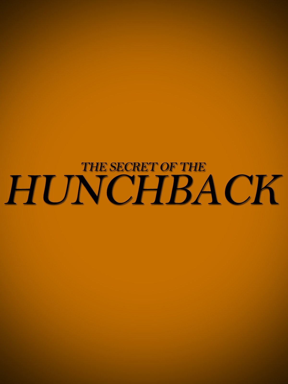 The Secret of The Hunchback on Amazon Prime Instant Video UK