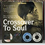 Backbeats: Crossover To Soul - More Crossover Soul From The 60's and 70's