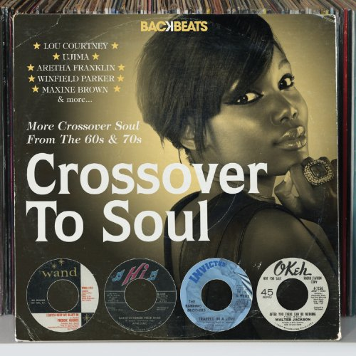 Backbeats: Crossover to Soul-More Crossover Soul F - Backbeats: Crossover to Soul-More Crossover Soul F