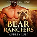 Bear Ranchers: BBW Shifter Cowboy Romance Audiobook by Becca Fanning Narrated by Audrey Lusk