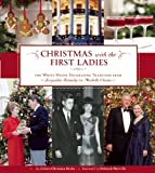 img - for Christmas with the First Ladies: The White House Decorating Tradition from Jacqueline Kennedy to Michelle Obama book / textbook / text book