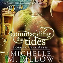 Commanding the Tides: Lords of the Abyss, Book 2 Audiobook by Michelle M. Pillow Narrated by Rebecca Cook