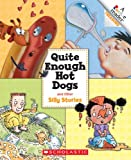 Quite Enough Hot Dogs and Other Silly Stories (Rookie Reader Treasuries)