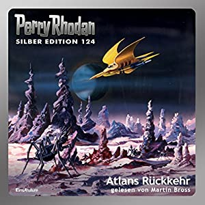 Atlans Rückkehr (Perry Rhodan Silber Edition 124) Hörbuch