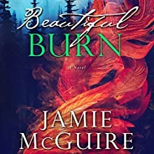 Beautiful Burn: A Novel Audiobook by Jamie McGuire Narrated by Brittany Pressley