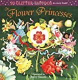 The Flower Princesses (Glitter Tattoos) (0448418371) by Smath, Jerry