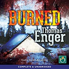 Burned (       UNABRIDGED) by Thomas Enger Narrated by Gareth Armstrong