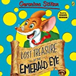 Lost Treasure of the Emerald Eye: Geronimo Stilton, Book 1 (       UNABRIDGED) by Geronimo Stilton Narrated by Edward Hermann