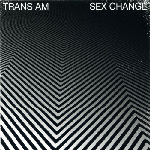 Original album cover of Sex Change by Trans Am