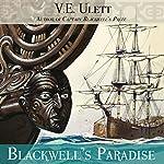 Blackwell's Paradise: Blackwell's Adventures, Book 2 | V. E. Ulett