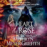 The Heart of The Rose: Author's New Revised Edition | Kathryn Meyer Griffith