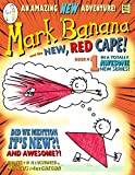 Mark Banana and the New Red Cape