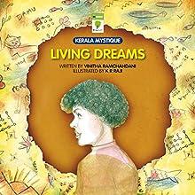 Living Dreams: Kerala Mystique (       UNABRIDGED) by Vinitha Ramachandani Narrated by Ranjan Kamath