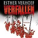 Verfallen Hörbuch von Esther Verhoef Gesprochen von: Cathrin Bürger