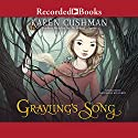 Grayling's Song Audiobook by Karen Cushman Narrated by Katherine Kellgren