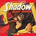 The Shadow: Silent Avenger  by Lamont Cranston Narrated by Orson Welles, William Johnstone, Bret Morrison, Agnes Moorhead, Marjorie Anderson, Lesley Woods, Grace Matthews