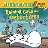 Colleen A F Venables Guinea PIG: Raining Cats and Detectives (Guinea Pig, Pet Shop Private Eye)