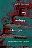My Nature is Hunger: New and Selected Poems, 1989 – 2004