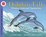 Dolphin Talk:  Whistles, Clicks, and Clapping Jaws (Let's-Read-and-Find-Out Science, Stage 2) (0064452107) by Wendy Pfeffer