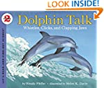 Dolphin Talk: Whistles, Clicks, and C...