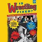 Is Wrestling Fixed?: I Didn't Know It Was Broken! Hörbuch von Bill Apter Gesprochen von: Bill Apter