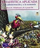 Estadistica Aplicada a la Administracion y a la EC (Spanish Edition) (968444317X) by Hildebrand, David