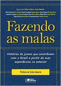 Fazendo as Malas - Hist-rias de Jovens que Contribuem com o Brasil - A