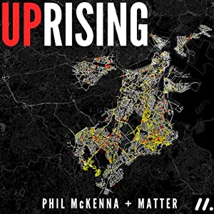 Uprising | [Phil McKenna]
