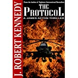 The Protocol (A James Acton Thriller, Book #1) (James Acton Thrillers)by J. Robert Kennedy
