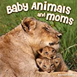 A Mothers Love: Adorable Mother and Baby Animals Picture Book For Kids (Ages 3-5)