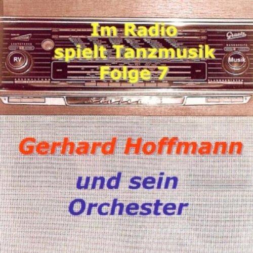 HOFFMANN,GERHARD & ORCH. IM RADIO SPIELT TANZMUSIK VOL.7