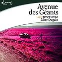 Avenue des géants   Livre audio Auteur(s) : Marc Dugain Narrateur(s) : Bernard Métraux