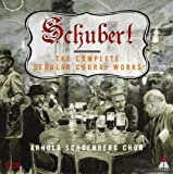 Schubert: The Complete Secular Choral Works &#91;Box Set&#93;