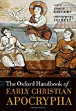 img - for The Oxford Handbook of Early Christian Apocrypha (Oxford Handbooks in Religion and Theology) book / textbook / text book