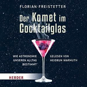 Der Komet im Cocktailglas Hörbuch