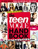 The Teen Vogue Handbook: An Insiders Guide to Careers in Fashion
