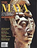 The Maya: World of the Maya; What Can We Learn From a Maya Vase; Under the Twin Temples of Copan - A New Royal; Mystery of the Looted Mexico City Facade; Crystal Skulls Real Story Behind the Fakes; Lasers in the Jungle; Lure of Moo a Maya Queen
