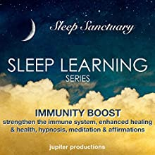 Immunity Boost: Strengthen the Immune System for Enhanced Healing & Health Speech by  Jupiter Productions Narrated by Anna Thompson