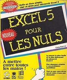 EXCEL 5 POUR LES NULS. 2ème édition