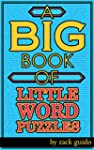A Big Book Of Little Word Puzzles: 55...