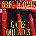 Gates of Hades (       UNABRIDGED) by Gregg Loomis Narrated by Stephen Bowlby