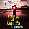 Finding Mr. Brightside (       UNABRIDGED) by Jay Clark Narrated by Cris Dukehart, Jesse Bernstein