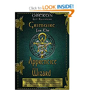 Grimoire for the Apprentice Wizard Oberon Zell-Ravenheart and Grey Council