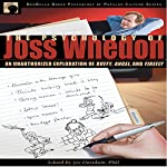 The Psychology of Joss Whedon: An Unauthorized Exploration of Buffy, Angel, and Firefly | Joy Davidson,Leah Wilson - editor,Misty K Hook,Robert Kurzban,Thomas Flamson,Carole Poole