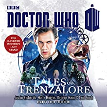 Doctor Who: Tales of Trenzalore: An 11th Doctor Novel Audiobook by Justin Richards, Mark Morris, George Mann, Paul Finch Narrated by David Troughton